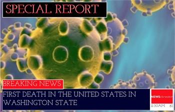 First Corona Virus Death in the USA here in Washington State