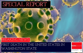 First Corona Virus Death in the USA here in Washington State